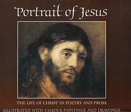 Portrait of Jesus: The Life of Christ in Poetry and Prose Illustrated with Famous Paintings And Drawings (9780875291468) by Seymour, Peter S.