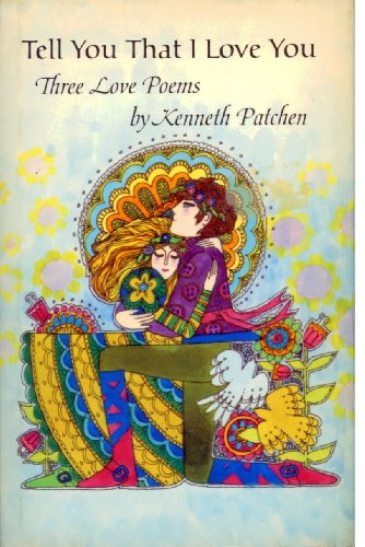 Tell You That I Love You, Three: Patchen, Kenneth