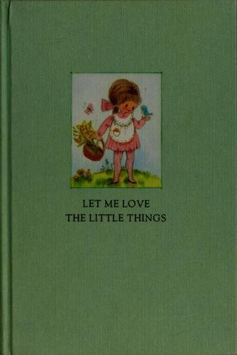 Let me love the little things (Hallmark editions): Marshall, Helen Lowrie