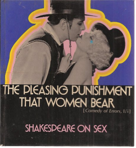 The pleasing punishment that women bear (Comedy of errors, I/i): Shakespeare on sex (The ...