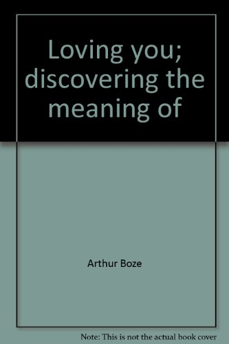 9780875292748: Loving you; discovering the meaning of