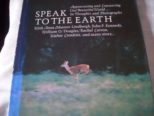 9780875292915: Speak to the earth;: Appreciating and conserving our beautiful world (Hallmark crown editions)