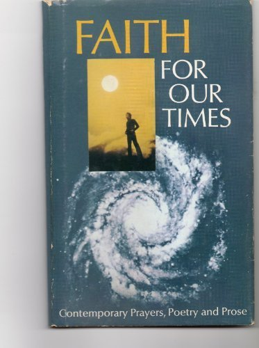 Faith for our times;: Contemporary prayers, poetry: Middaugh, Karen