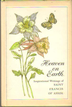 9780875293226: Heaven on Earth: The Inspirational Writings of Saint Francis of Assisi