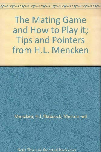 The Mating Game and How to Play: Mencken, H. L