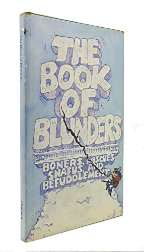 9780875293868: The book of blunders: Boners, miscues, snafus, and befuddlement (Hallmark editions)