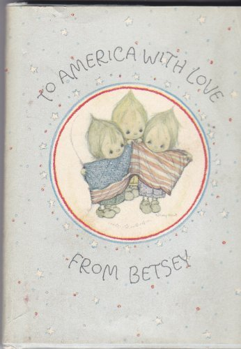 To America with Love from Betsey (Hallmark Editions) (9780875294230) by Clark, Betsey