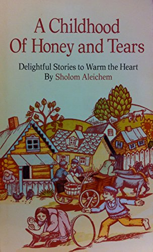 A Childhood of Honey and Tears : Sholem Aleichem