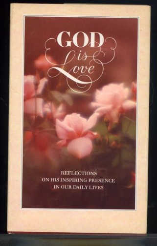 God is love: Reflections on his inspiring: Anon.