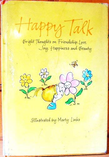 Happy talk: Bright thoughts on friendship, love,: Marty Links