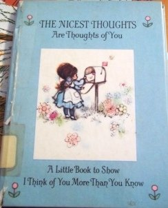 The nicest thoughts are thoughts of you (Hallmark editions): Walley, Mary Loberg