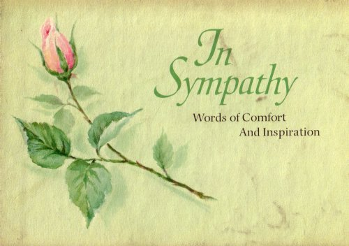 In Sympathy: Words of Comfort and Inspiration (1977 Hardcover Printing, 300HE296, 0875295169) (0875295169) by Barbara Burrow; Henry Ward Beecher; Louis Untermeyer; Peter Marshall; Abraham Lincoln; George Webster Douglas; Rossiter W. Raymond; James Dillet...