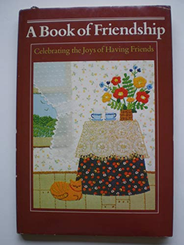A Book of Friendship: Celebrating the Joys of Having Friends: Clevenger, Kitty McDonald