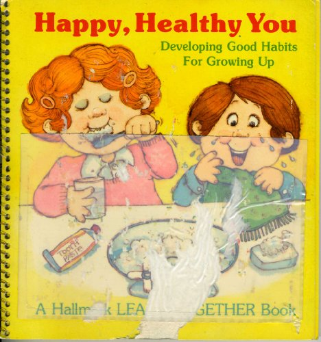 Happy, Healthy You (Developing Good Habits For Growing Up: Barbara Loots; Marianne Smith [...