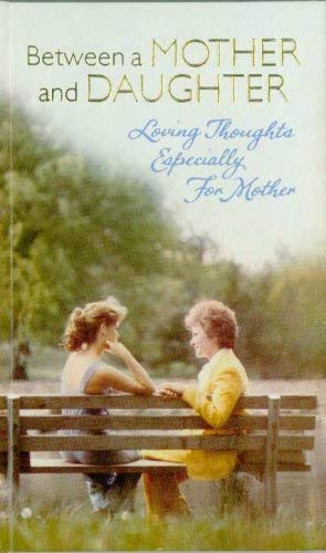 Between a Mother and Daughter, Loving Thoughts: Maureen Cannon, Marjorie