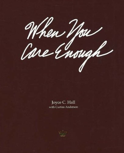 9780875296555: When You Care Enough: The Story of Hallmark Cards and Its Founder