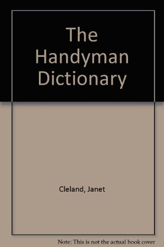 9780875296616: The Handyman Dictionary, A Guide For The Home Mess-It-Up-Yourselfer