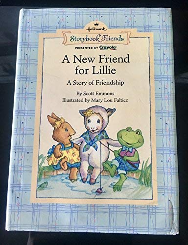A new friend for Lillie: A story of friendship (Storybook friends): Emmons, Scott