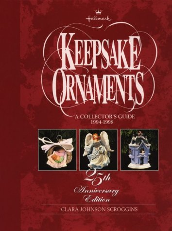 9780875297507: Hallmark Keepsake Ornaments: A Collector's Guide: 1994-1998: 25th Anniversary Edition
