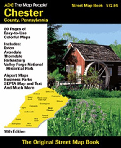 9780875303819: ADC The Map People Chester County, Pennsylvania: Street Map Book