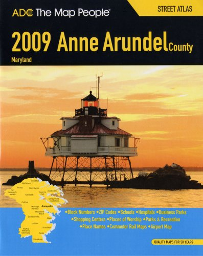 9780875305271: ADC The Map People 2009 Anne Arundel County, Maryland Street Atlas