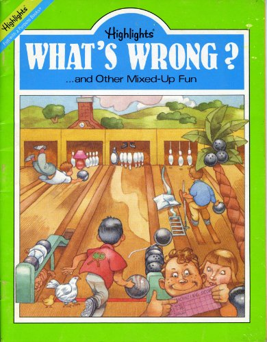 9780875344553: What's Wrong? ...and other Mixed-Up Fun (Highlights: Fun with a Purpose)