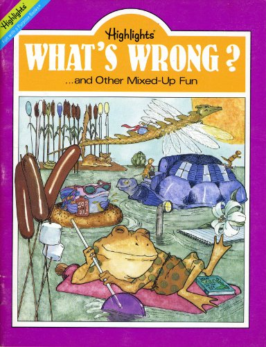 9780875344638: What's Wrong? ...and other Mixed-Up Fun (Highlights Fun with a Purpose)