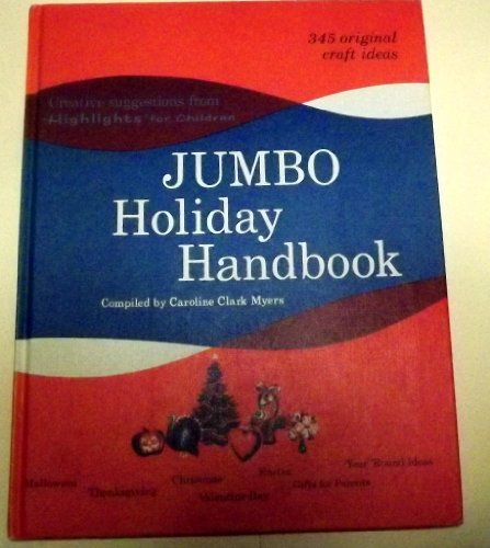 Jumbo holiday handbook;: Creative suggestions from Highlights for children