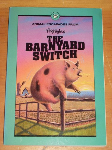 The Barnyard Switch and Other Stories of Animal Escapades