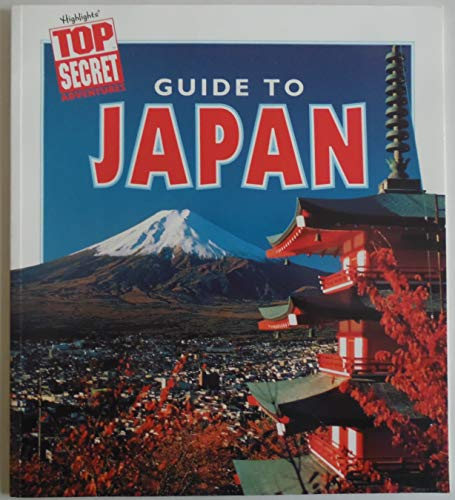 9780875349114: Guide to Japan (Highlights Top Secret Adventures)