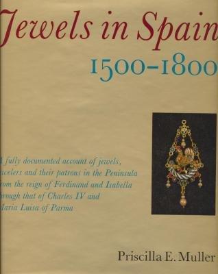 Jewels in Spain, 1500-1800 (1972): MULLER, PRISCILLA