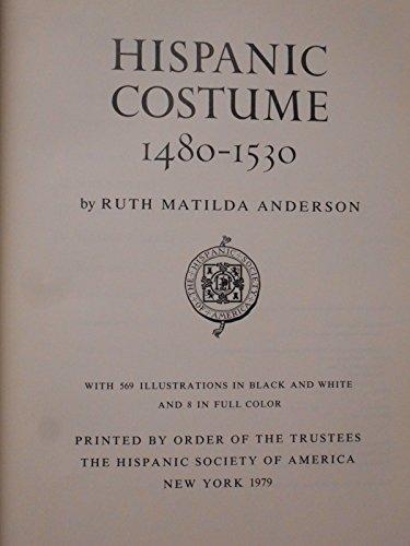 Hispanic Costume, 1480-1530.: ANDERSON, RUTH MATILDA.