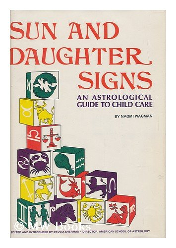 9780875380001: Sun and daughter signs: An astrological guide to child care