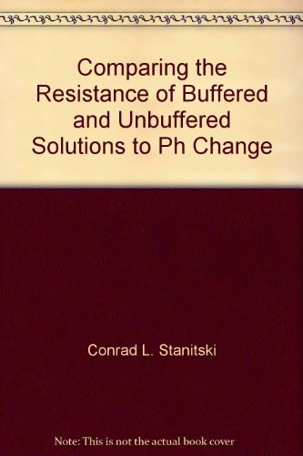 9780875404646: Comparing the Resistance of Buffered and Unbuffered Solutions to Ph Change