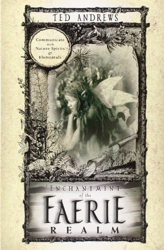9780875420028: Enchantment of the Faerie Realm: Communicate with Nature Spirits & Elementals