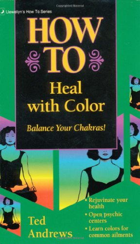 How to Heal with Color (9780875420059) by Ted Andrews