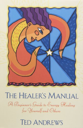 9780875420073: The Healer's Manual: A Beginner's Guide to Energy Healing for Yourself and Others (Llewellyn's Health and Healing Series)