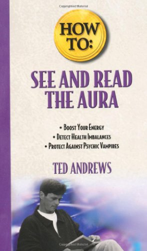 9780875420134: How to See and Read the Aura (Llewellyn's How to Series)