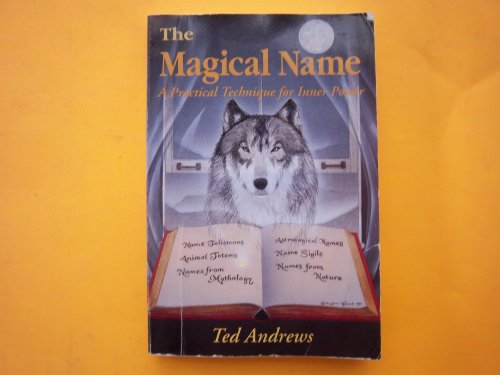 Magical Name: A Practical Technique for Inner Power (Llewellyn's Practical guide to personal ...