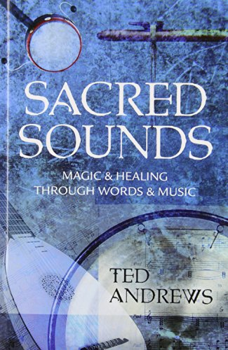 Sacred Sounds: Magic & Healing Through Words & Music (9780875420189) by Ted Andrews