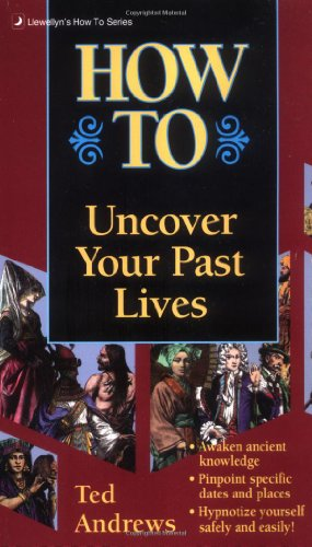 9780875420226: How to Uncover Your Past Lives (Llwellyn's How to Series)
