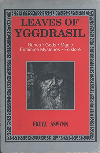 9780875420240: Leaves of Yggdrasil: Runes, Gods, Magic, Feminine Mysteries, and Folklore (Llewellyn's Teutonic Magick Series)