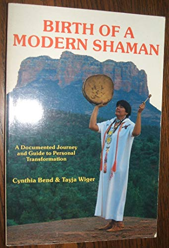 9780875420349: Birth Of a Modern Shaman: A Documented Journey and
