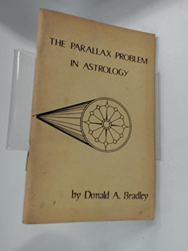 the parallax problem in astrology: bradley,donald a