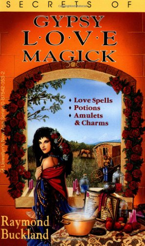 Secrets of Gypsy Love Magick (Fate Presents): Buckland, Raymond