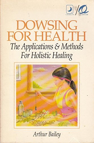 9780875420592: Dowsing for Health: The Applications & Methods for Holistic Healing (Llewellyn/Quantum Series)