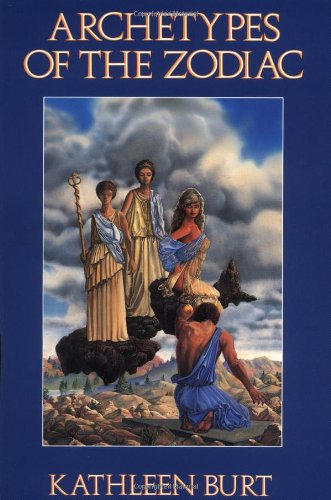 Archetypes of the Zodiac (Llewellyn Modern Astrology Library): Burt, Kathleen A.