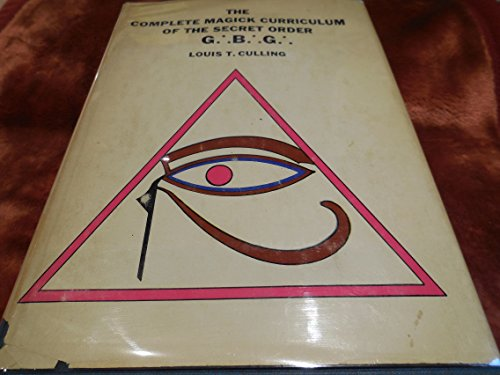 9780875421025: The complete magick curriculum of the secret order G.·.B.·.G.