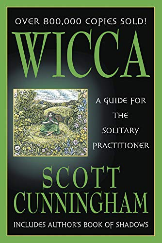 Wicca: A Guide for the Solitary Practitioner (0875421180) by Scott Cunningham