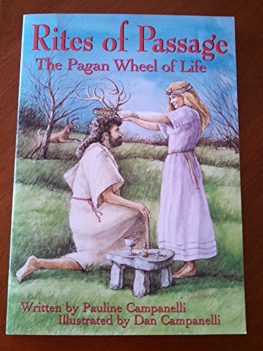Rites of Passage: The Pagan Wheel of Life (Llewellyn's Practical Magick Series) (0875421199) by Pauline Campanelli